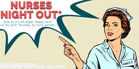 Nurses' Night Out || 3rd Tuesday EVERY Month tickets
