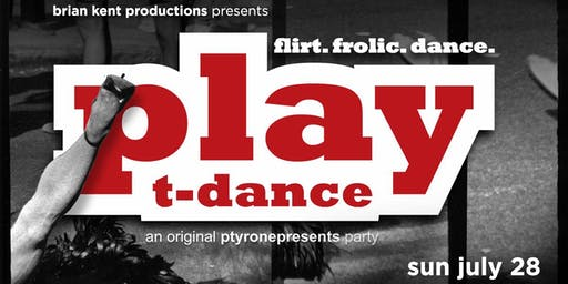 PLAY T-Dance. flirt. frolic. dance.