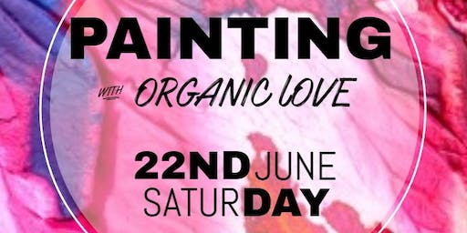 Painting With Organic Love