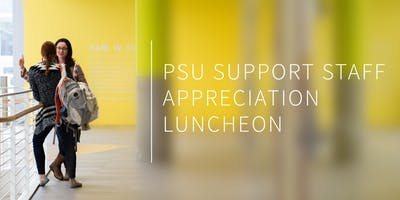 PSU Support Staff Appreciation Luncheon: Join your fellow department admins, schedulers, assistants + coordinators at OAI!