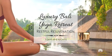 Luxury Bali Yoga Retreat: Restful Rejuvenation	tickets