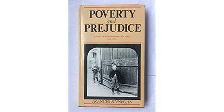 Poverty and Prejudice: A Study of Irish Immigrants in York 1840-1875 tickets