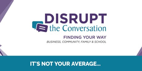 Disrupt the Conversation tickets