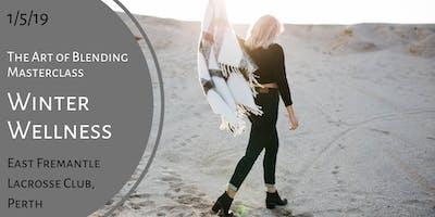 The Art of Blending Masterclass - Winter Wellness 1/5/19