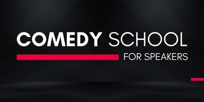 Comedy School For Speakers Online (May, June, July 2019)