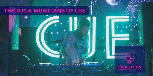 The DJs and Live Musicians of CUE At Ebullition Brew Works