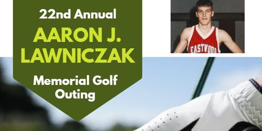 Aaron J. Lawniczak 22nd Annual  Memorial Golf Outing