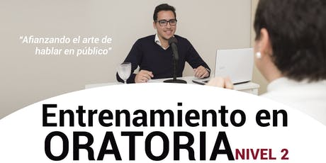 ENTRENAMIENTO EN ORATORIA - NIVEL 2 - CORRIENTES CAPITAL - 22 de Junio tickets