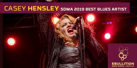 Casey Hensley San Diego Music Awards Best Blues Artist 2019 At Ebullition Brew Works tickets