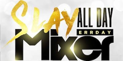 SLAY Allday Errday Mixer