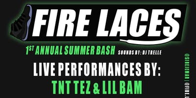 FIRE LACES 1ST ANNUAL SUMMER BASH