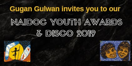 Gugan Gulwan NAIDOC Youth Awards and Childrens Disco