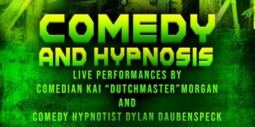 Comedy & Hypnosis show with  Kai dutchmaster Morgan , and Dylan Daubenspeck