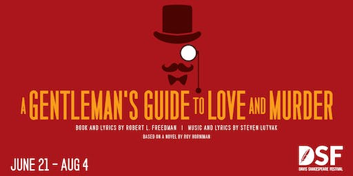 A Gentleman's Guide to Love and Murder, 6/28 (OPENING)