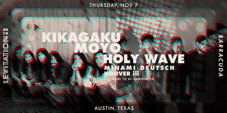 KIKAGAKU MOYO • HOLY WAVE • MINAMI DEUTSCH •  HOOVER iii & MORE tickets