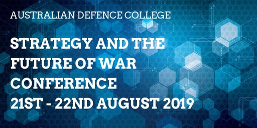 Australian Defence College: Strategy and The Future of War