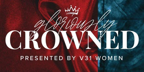 V31 Conference - Gloriously Crowned 2019 tickets