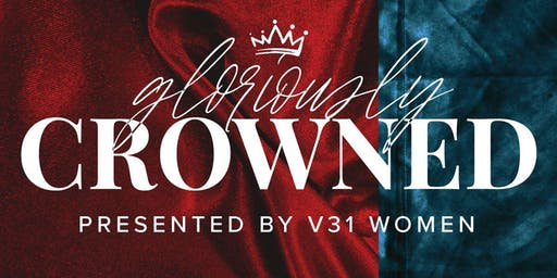 V31 Conference - Gloriously Crowned 2019