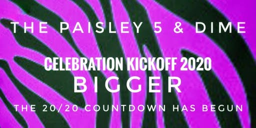 The Paisley 5 & Dime Presents:  Celebration 2020 Kickoff Party