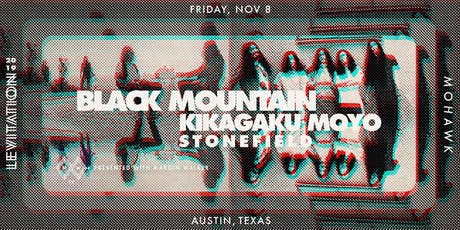 BLACK MOUNTAIN • KIKAGAKU MOYO • STONEFIELD tickets