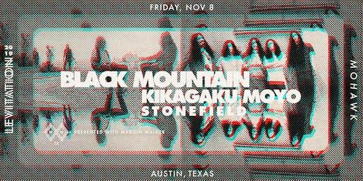 BLACK MOUNTAIN • KIKAGAKU MOYO • STONEFIELD