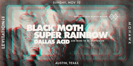 BLACK MOTH SUPER RAINBOW • DALLAS ACID  • & MORE tickets