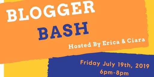 Blogger Bash Hosted By Erica & Ciara