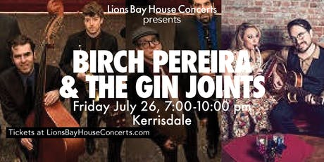Birch Pereira & The Gin Joints SpecialGuests Sundae+Mr.Goessl |KERRISDALE tickets