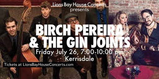 Birch Pereira & The Gin Joints SpecialGuests Sundae+Mr.Goessl  KERRISDALE