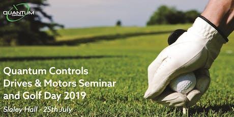 Quantum Controls Drives & Motors Seminar and Golf Day 2019 tickets