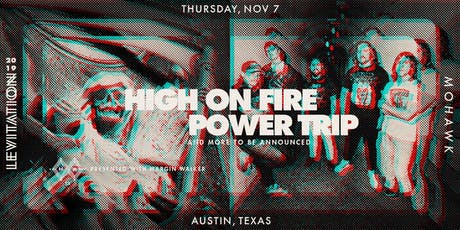 HIGH ON FIRE • POWER TRIP • & MORE tickets