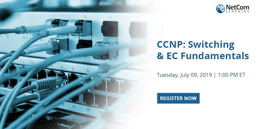 Virtual Event - CCNP: Switching and EC Fundamentals