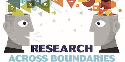 Research Across Boundaries - 20th and 21st May 2019