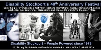 Disability Stockport 40th Anniversary Festival 15th - 20th July 2019