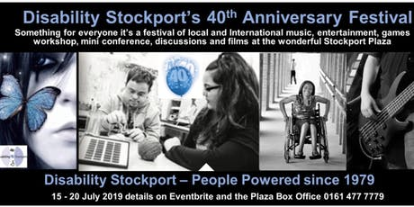 Disability Stockport 40th Anniversary Festival 15th - 20th July 2019 tickets