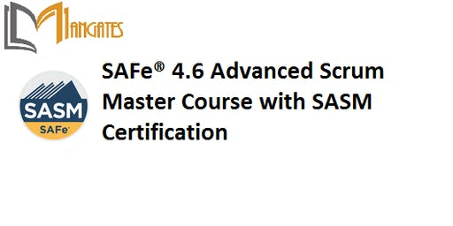 SAFe® 4.6 Advanced Scrum Master with SASM Certification Training in Sydney on 25th - 26th Jun, 2019