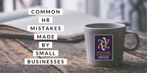 Common HR mistakes made by Small Businesses