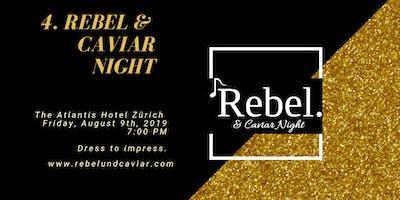 Die 4. Grosse VIP «Rebel und Caviar Night» , Zürich | Freitag, 9. August 2019