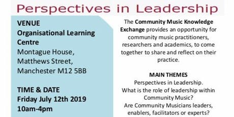 Perspectives in Leadership - Community Music Knowledge Exchange tickets