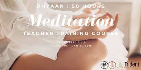 Dhyaan : 8th Edition 50 hours Teacher Training Course tickets
