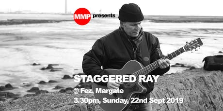 MMP presents... STAGGERED RAY @ Fez, Margate - FREE EVENT! tickets