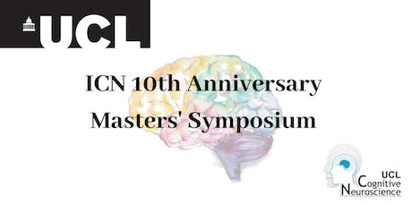 UCL ICN 10th Anniversary Masters' Symposium 2019 tickets