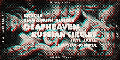 DEAFHEAVEN • RUSSIAN CIRCLES • EMMA RUTH RUNDLE • BRUTUS • LINGUA IGNOTA tickets