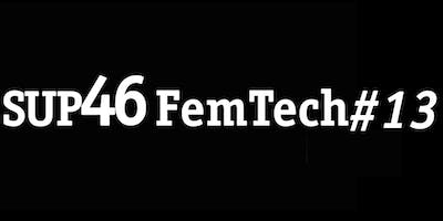 FemTech #13 - Woman Up and Get to Business!