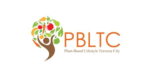 Plant-based Lifestyle Traverse City (PBLTC): Learning, Tasting, & Networking Event