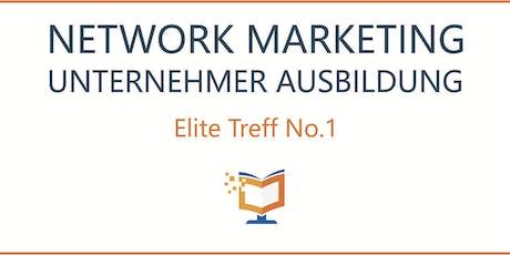 NETWORK MARKETING UNTERNEHMER AUSBILDUNG Elite Treff No.1 Tickets