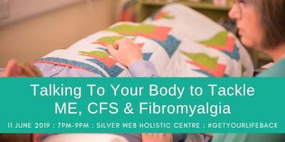 "\""Talking to You Body\"" to Tackle M.E, CFS & Fibromyalgia"