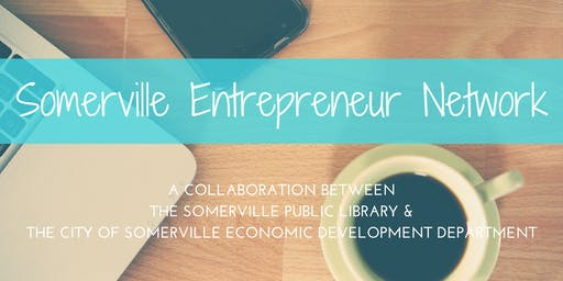 Somerville Entrepreneur Network: Creative financing for small business