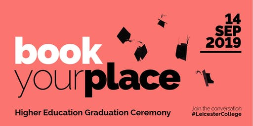 Leicester College HE Graduation Ceremony 14 September 2019