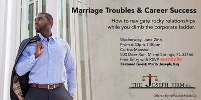 Marriage Troubles & Career Success: How to navigate rocky relationships while you climb the corporate ladder.